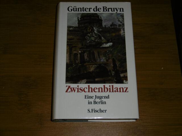 Zwischenbilanz - Eine Jugend in Berlin von Günter de Bruyn / Fischer Verlag 1992