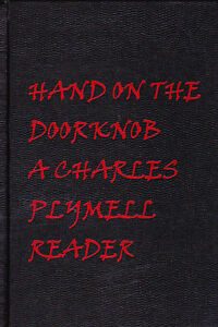 CHARLES-PLYMELL-HAND-ON-THE-DOORKNOB-LIMITED-EDITION-NUMBERED-amp-SIGNED-HARDCV