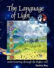 The Language of Light: Mind Drawing Through the Higher Self by N. May (Paperback, 2009)