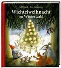 Wichtelweihnacht im Winterwald von Ulf Stark (2014, Gebundene Ausgabe)