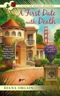 A First Date with Death: A Love or Money Mystery by Diana Orgain (Paperback / softback, 2017)