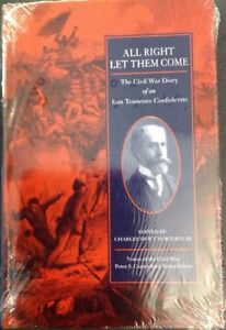 All Right Let Them Come, The Civil War Diary Of An East TN Confederate NEW 2003