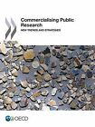 Commercialising Public Research: New Trends and Strategies by OECD (Paperback, 2013)