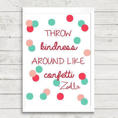 Zoella Throw Kindness Around Like Confetti Quote A4 Print / Zoe Sugg / Giclee