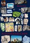Alexanderkuchen von Moritz Pirol (2012, Taschenbuch)