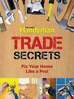 Trade Secrets: Fix Your Home Like a Pro! by Editors of Reader's Digest (Paperback / softback)