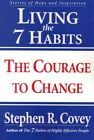 Living the 7 Habits: Stories of Courage and Inspiration by Stephen R. Covey (Paperback, 2000)