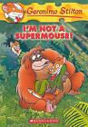 I'm Not a Supermouse! by Geronimo Stilton (Hardback, 2010)