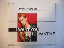 CRAIG THOMSON : I WANT YOU TO WANT ME [ CD-MAXI PORT GRATUIT ]