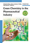 Green Chemistry in the Pharmaceutical Industry by Wiley-VCH Verlag GmbH (Hardback, 2010)