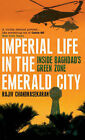 Imperial Life in the Emerald City: Inside Baghdad's Green Zone by Rajiv Chandrasekaran (Paperback, 2007)