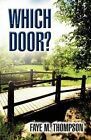 Which Door? by Faye M Thompson (Paperback / softback, 2011)