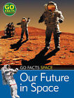Our Future in Space by Maureen O'Keefe (Hardback, 2006)