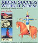 Riding Success without Stress: Bk.1 by Joni Bentley (Hardback, 2001)