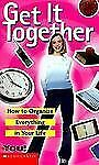 Get It Together: How to Organize Everything in Your Life (All about You (Scholas