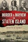 Murder & Mayhem on Staten Island by Patricia M Salmon (Paperback / softback, 2013)