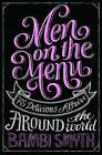 Men on the Menu: 75 Delicious Affairs Around the World by Bambi Smyth (Paperback, 2014)