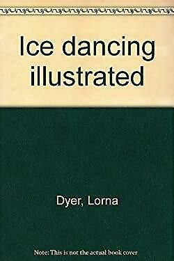 Ice Dancing Illustrated by Dyer, Lorna