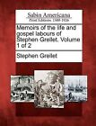 Memoirs of the Life and Gospel Labours of Stephen Grellet. Volume 1 of 2 by Stephen Grellet (Paperback / softback, 2012)