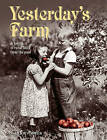 Yesterday's Farm: A Taste of Rural Life from the Past by Valerie Porter (Paperback, 2008)