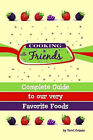 Cooking With Friends by Terri Grimes (Paperback, 2007)
