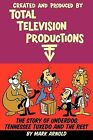 Created and Produced by Total Television Productions by Mark Arnold (Paperback / softback, 2009)