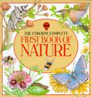 Usborne Complete First Book of Nature by etc., Rosamund Kidman Cox (Paperback, 1990)