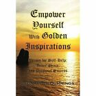 Empower Yourself With Golden Inspirations 9781456853297 by Leonard Cummings