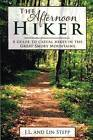 The Afternoon Hiker: A Guide to Casual Hikes in the Great Smoky Mountains by Lin Stepp, J. L. Stepp (Paperback, 2014)