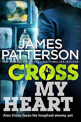 """AS NEW"" Cross My Heart: (Alex Cross 21), Patterson, James, Book"