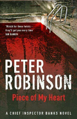 A Piece of My Heart By Peter Robinson. 9780340836873