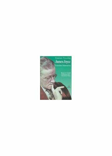 James Joyce: Itinerari Triestini Triestine Itineraries, , Crivelli, Renzo S., Go
