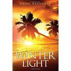 Winter Light by Sifiso Mpongose (Paperback, 2014)