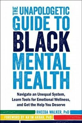 Unapologetic Guide to Black Mental Health : Navigate an ...