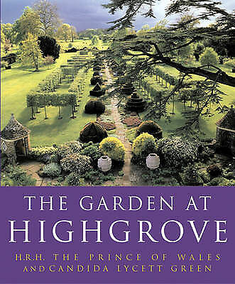 """""""AS NEW"""" The Garden At Highgrove, Lycett Green, Candida, The Prince of Wales, HR"""