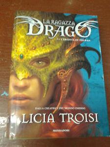 Licia Troisi - LA RAGAZZA DRAGO. L'EREDITA' DI THUBAN - 2008 - 1° Ed. Mondadori