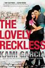 The Lovely Reckless by Kami Garcia (Hardback, 2016)