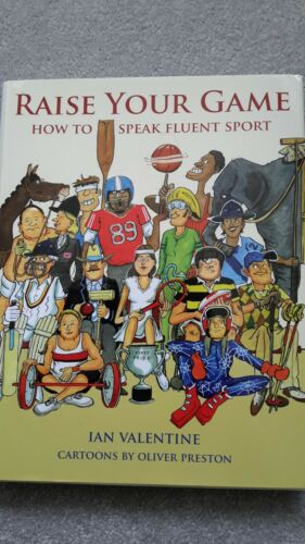 1 of 1 - Raise Your Game: How to Speak Fluent Sport by Ian Valentine Xmas Stocking filler