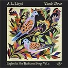 Turtle Dove: England and Her Tradtitional Songs, Vol. 2 [2/10] by A.L. Lloyd (CD, Feb-2014, Fellside Recordings)