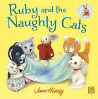 Ruby and the Naughty Cats by Jane Hissey (Hardback, 2014)