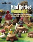 Mini Knitted Woodland von Sachiyo Ishii (2014, Taschenbuch)