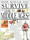 How Would You Survive?: How Would You Survive in the Middle Ages? by Fiona MacDonald (1997, Paperback)