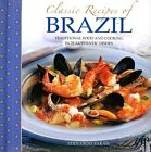Classic recipes of Brazil: Traditional Food and Cooking in 25 Authentic Dishes by Fernando Farah (Hardback, 2014)
