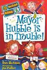 Mayor Hubble Is in Trouble! by Dan Gutman (Hardback, 2012)