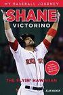 Shane Victorino: The Flyin' Hawaiian by Alan Maimon (Paperback, 2014)