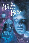 The Wild Boy by Warren Rochelle (Hardback, 2001)