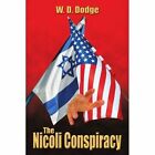 The Nicoli Conspiracy 9781438936031 by W. D. Dodge Book