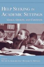 Help Seeking in Academic Settings: Goals, Groups, and Contexts-ExLibrary