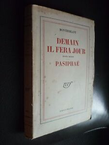 Montherlant Domani Al Fera Giorno 1949 Gallimard Parigi 3 Atti ABE