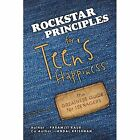 Rockstar Principles for Teen's Happiness Kaur Authorsolutions (pa. 9781482899597
